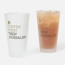 Coffee Then Journalism Drinking Glass