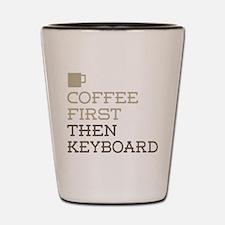 Coffee Then Keyboard Shot Glass