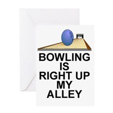 BOWLING IS RIGHT UP MY ALLEY Greeting Cards