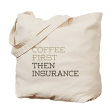Coffee Then Insurance Tote Bag