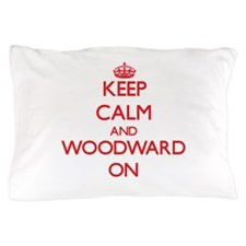 Keep Calm and Woodward ON Pillow Case