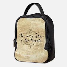Se Non E Vero E Ben Trovato Neoprene Lunch Bag