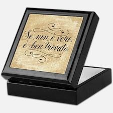 Se Non E Vero E Ben Trovato Keepsake Box