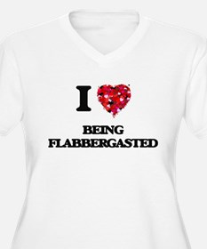 I Love Being Flabbergasted Plus Size T-Shirt