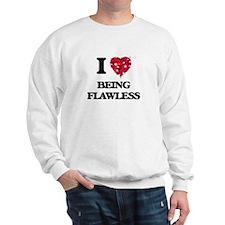 I Love Being Flawless Sweatshirt
