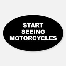 Start Seeing Motorcycles Oval Decal