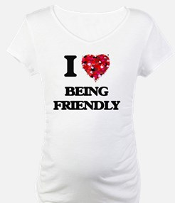 I Love Being Friendly Shirt