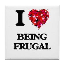 I Love Being Frugal Tile Coaster