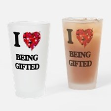 I Love Being Gifted Drinking Glass