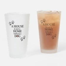 A house is not a home without a DOG Drinking Glass