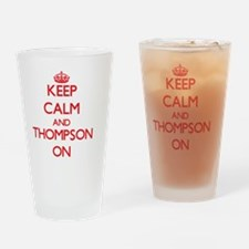 Keep Calm and Thompson ON Drinking Glass