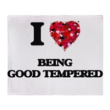I Love Being Good Tempered Throw Blanket