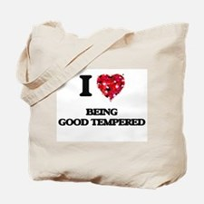 I Love Being Good Tempered Tote Bag