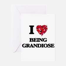 I Love Being Grandiose Greeting Cards