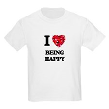 I Love Being Happy T-Shirt