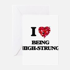 I Love Being High-Strung Greeting Cards