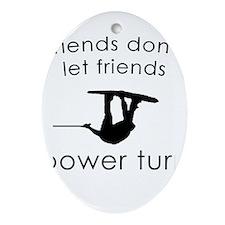 Power Turn Oval Ornament