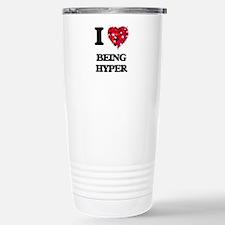 I Love Being Hyper Stainless Steel Travel Mug