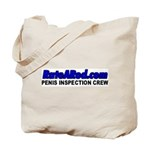 Penis Inspection Crew Tote Bag