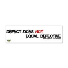 Birth Defect does NOT mean Defective Car Magnet 10