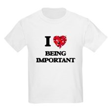 I Love Being Important T-Shirt