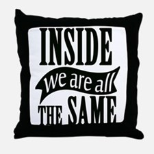Inside We Are All The Same Throw Pillow