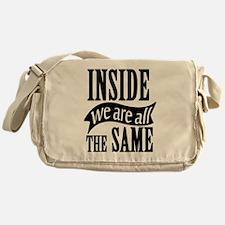 Inside We Are All The Same Messenger Bag
