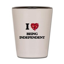 I Love Being Independent Shot Glass