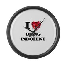 I Love Being Indolent Large Wall Clock