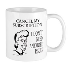 CANCEL MY SUBSCRIPTION Mug