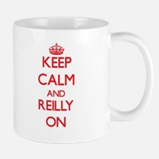 Keep Calm and Reilly ON Mugs