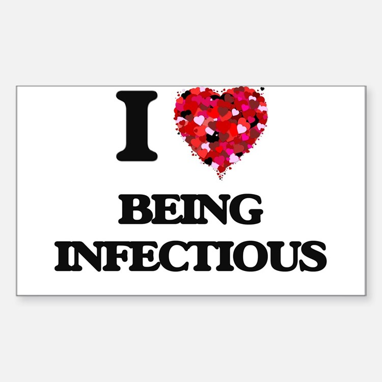 I Love Being Infectious Decal