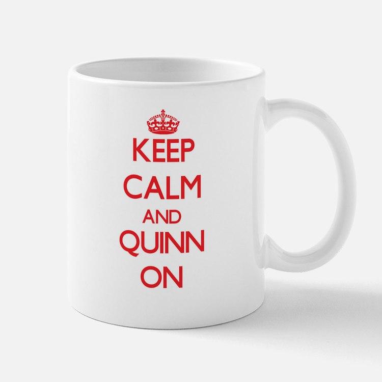 Keep Calm and Quinn ON Mugs