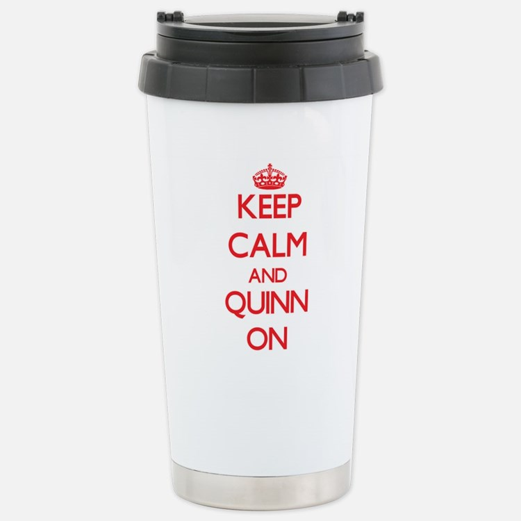 Keep Calm and Quinn ON Stainless Steel Travel Mug