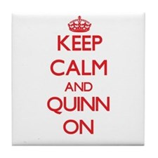 Keep Calm and Quinn ON Tile Coaster