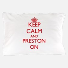 Keep Calm and Preston ON Pillow Case