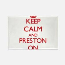 Keep Calm and Preston ON Magnets