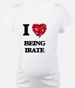 I Love Being Irate Shirt