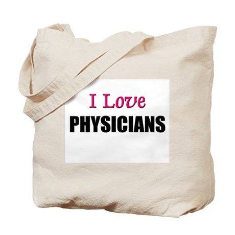 I Love PHYSICIANS Tote Bag