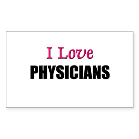 I Love PHYSICIANS Rectangle Sticker