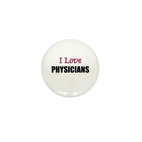 I Love PHYSICIANS Mini Button (10 pack)