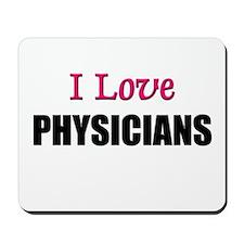 I Love PHYSICIANS Mousepad