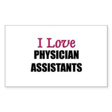I Love PHYSICIAN ASSISTANTS Rectangle Decal