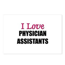 I Love PHYSICIAN ASSISTANTS Postcards (Package of