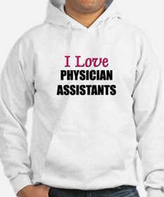 I Love PHYSICIAN ASSISTANTS Hoodie