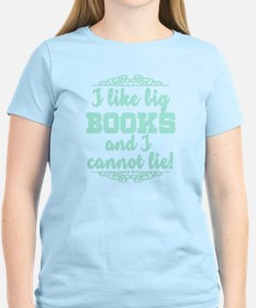 I Like Big Books And I Canno T-Shirt