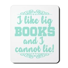 I Like Big Books And I Cannot Lie Mousepad