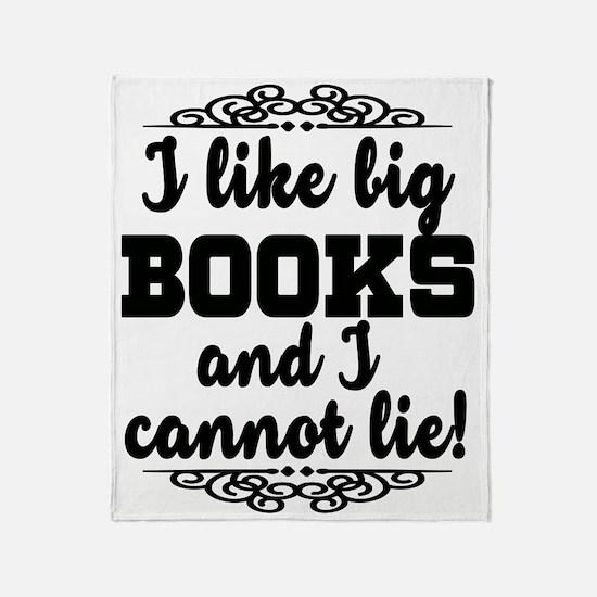 I Like Big Books And I Cannot Lie Throw Blanket