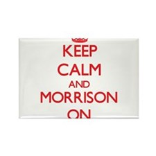 Keep Calm and Morrison ON Magnets