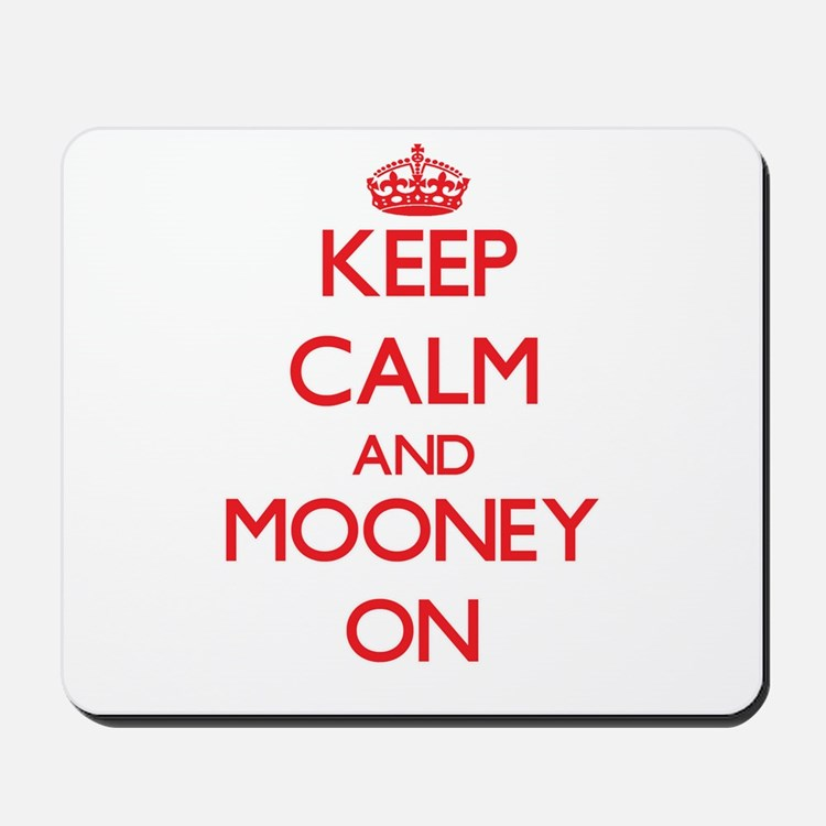 Keep Calm and Mooney ON Mousepad